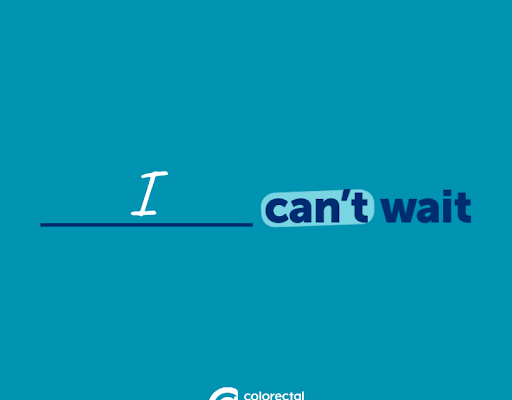A blue graphic for colon cancer awareness month that reads I Can't Wait